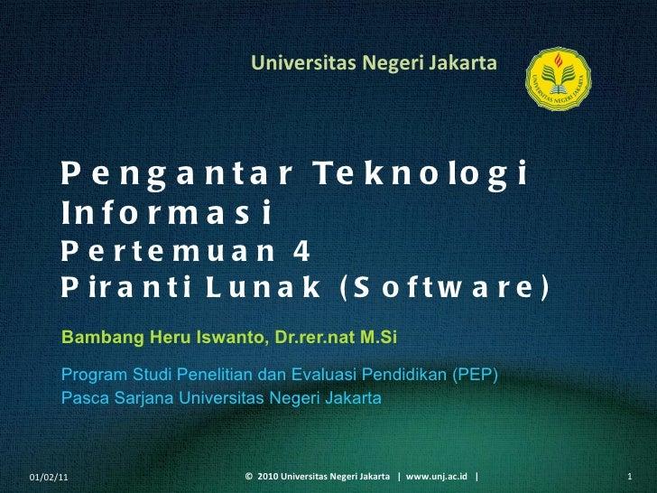 Pengantar Teknologi Informasi Pertemuan 4 Piranti Lunak (Software) Bambang Heru Iswanto, Dr.rer.nat M.Si <ul><li>Program S...
