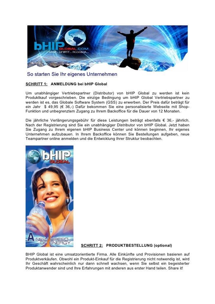 So starten Sie Ihr eigenes Unternehmen SCHRITT 1: ANMELDUNG bei bHIP Global  Um unabhängiger Vertriebspartner (Distributor...