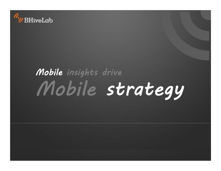 Mobile insights driveMobile strategy