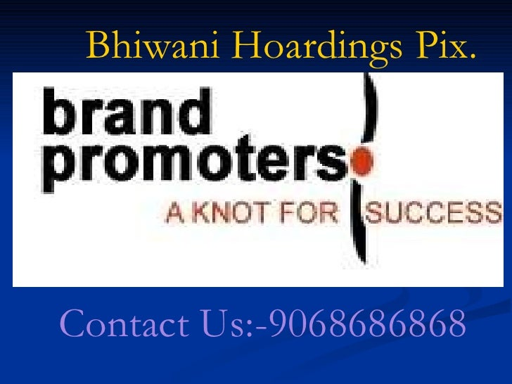 Bhiwani Hoardings Pix. Contact Us:-9068686868