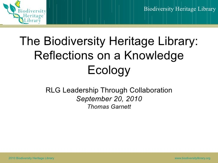 Biodiversity Heritage Library             The Biodiversity Heritage Library:           Reflections on a Knowledge         ...