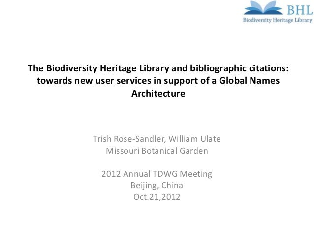 The Biodiversity Heritage Library and bibliographic citations:  towards new user services in support of a Global Names    ...