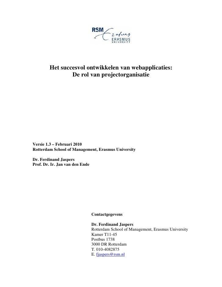 Het succesvol ontwikkelen van webapplicaties:                 De rol van projectorganisatie     Versie 1.3 – Februari 2010...