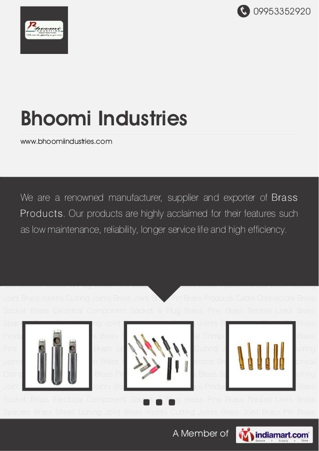 09953352920A Member ofBhoomi Industrieswww.bhoomiindustries.comBrass Products Cable Connectors Brass Socket Brass Electric...