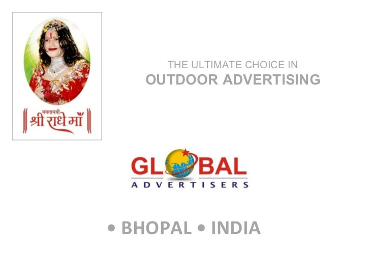•  BHOPAL • INDIA THE ULTIMATE CHOICE IN  OUTDOOR ADVERTISING