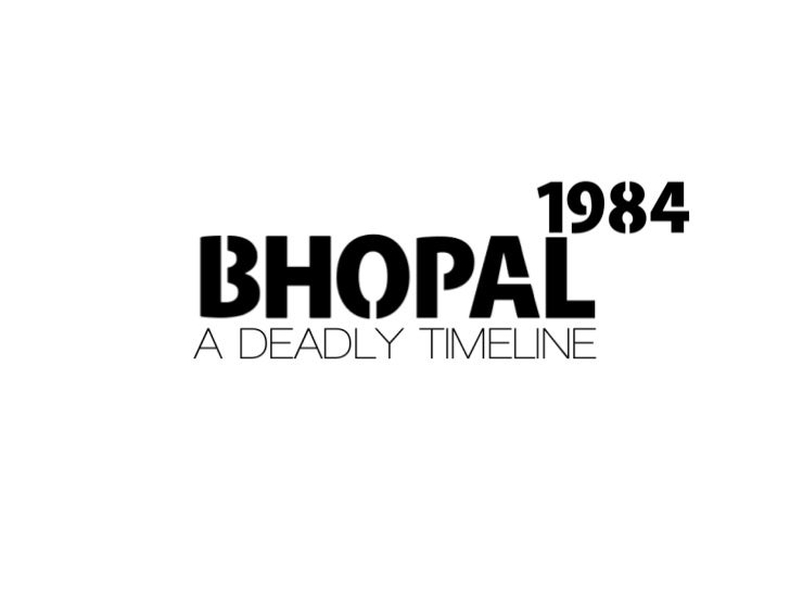 Bhopal - Who's Liable - A Deadly Timeline