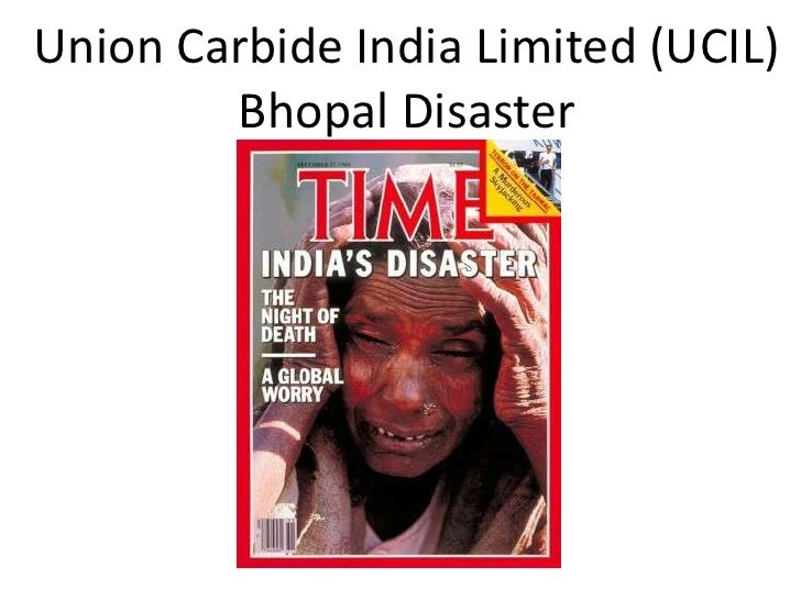 Union Carbide India Limited (UCIL) Bhopal Disaster<br />