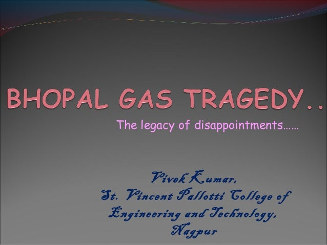 The legacy of disappointments…… Vivek Kumar, St. Vincent Pallotti College of Engineering and Technology, Nagpur