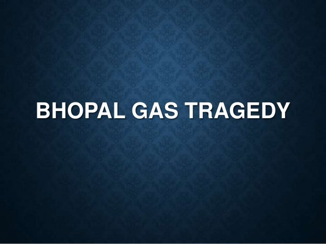 case study bhopal gas tragedy ppt