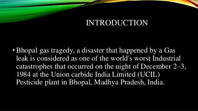 an introduction to the tragedy at bhopal india An indian court has finally convicted seven executives in the deadly bhopal carbide factory in bhopal, india in the bhopal disaster were due to the.