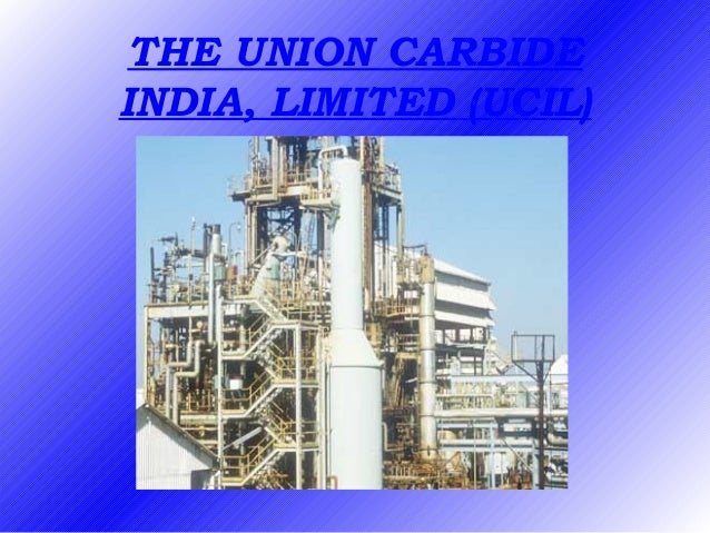 THE UNION CARBIDE INDIA, LIMITED (UCIL)