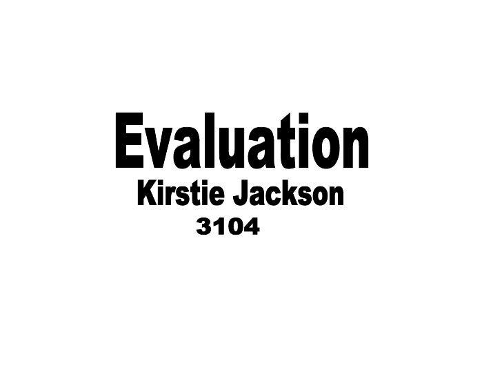 Evaluation Kirstie Jackson 3104