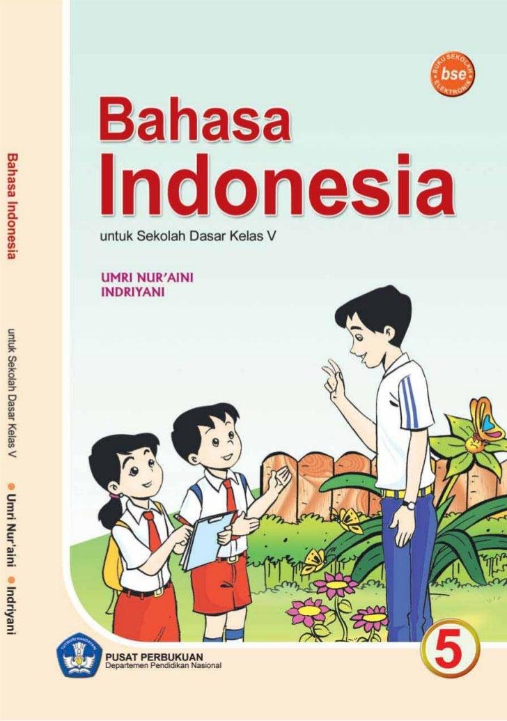 Umri Nur'ainiIndriyaniBahasa   Tujuan PembelajaranIndonesiauntuk Sekolah Dasar kelas V                       Gambar di ata...