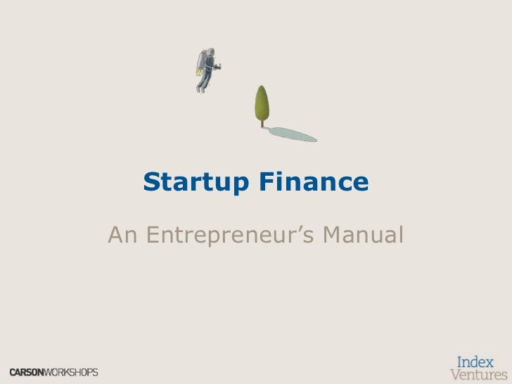 Startup Finance<br />An Entrepreneur's Manual<br />