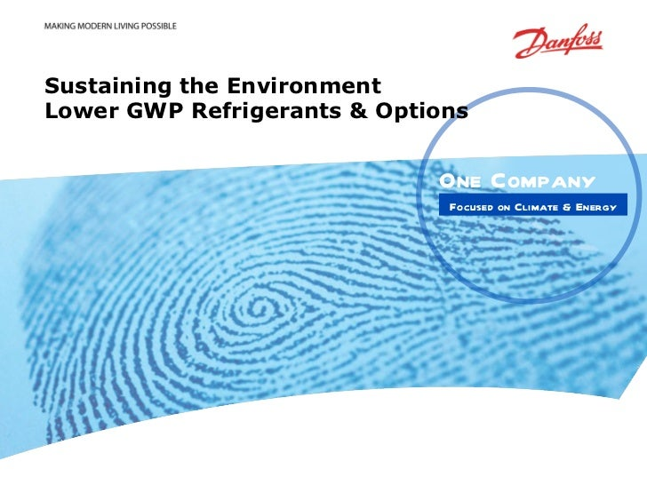 Sustaining the Environment Lower GWP Refrigerants & Options