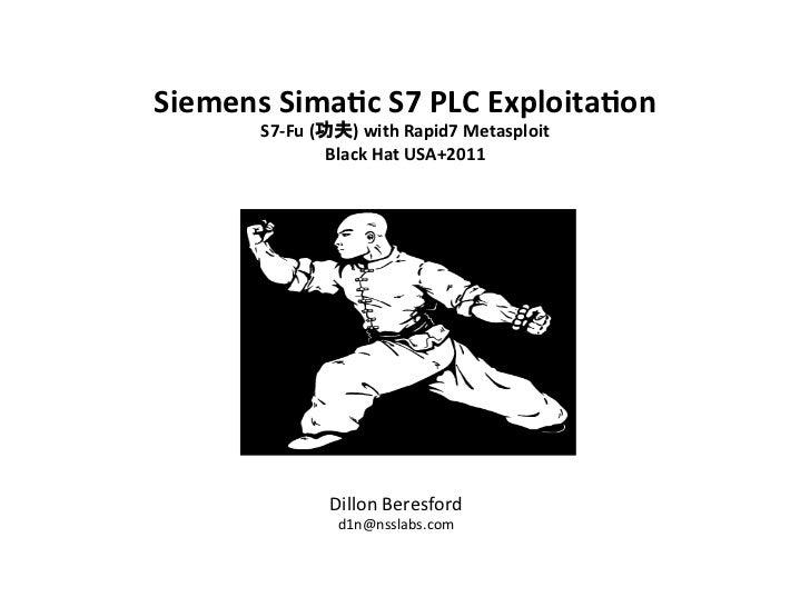 Siemens Sima)c S7 PLC Exploita)on            S7-‐Fu (功夫) with Rapid7 Metasploit                    ...