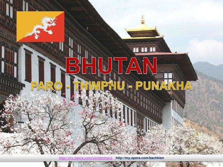 BHUTAN -Paro - Thimphu - Punakha
