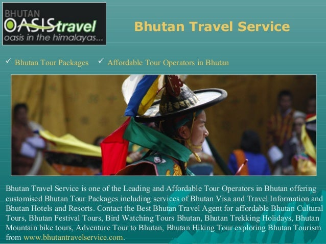 Bhutan Travel Service  Bhutan Tour Packages  Affordable Tour Operators in Bhutan Bhutan Travel Service is one of the Lea...
