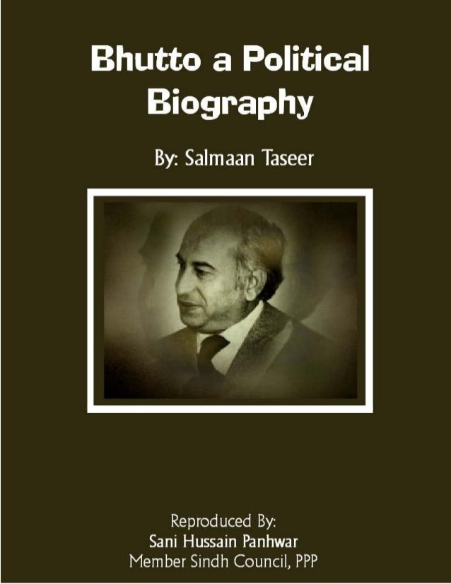 Bhutto a Political Biography; Copyright © www.bhutto.org 1 Bhutto a Political Biography By: Salmaan Taseer Reproduced By: ...