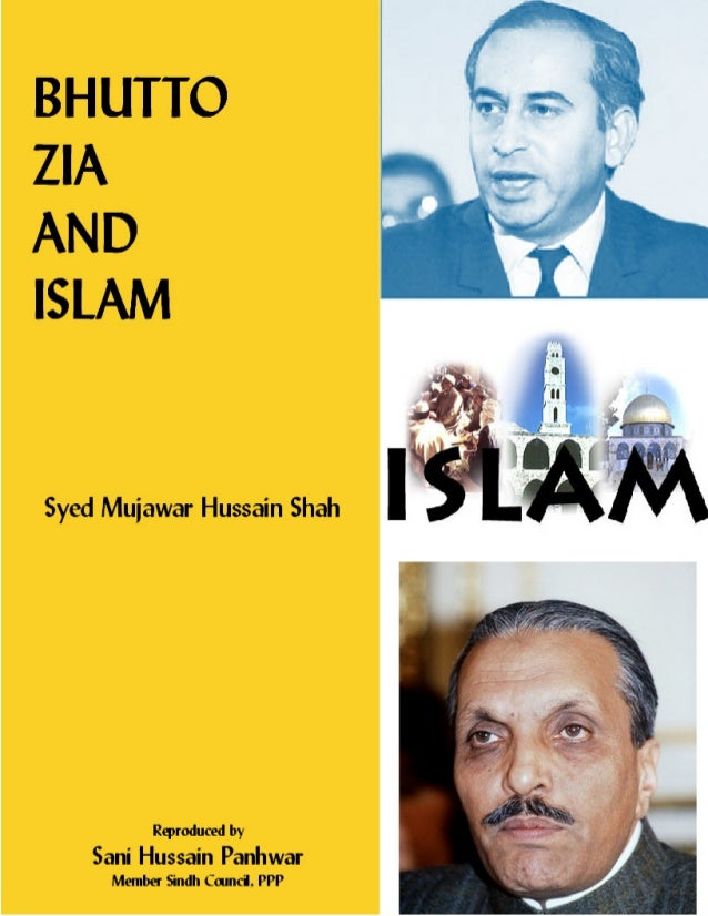 Bhutto Zia and Islam Copyright © www.Bhutto.Org 1 BHUTTOBHUTTOBHUTTOBHUTTO ZIAZIAZIAZIA ANDANDANDAND ISLAMISLAMISLAMISLAM ...