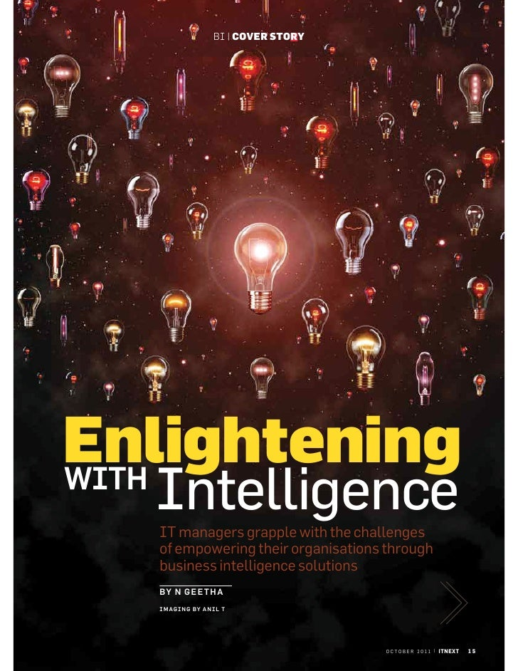 BI | COVER STORYEnlighteningWITH  Intelligence  IT managers grapple with the challenges  of empowering their organisations...