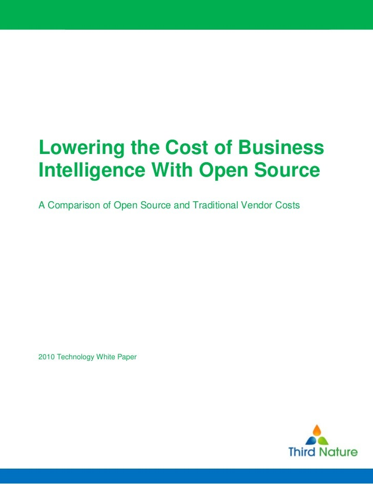 Lowering the Cost of Business Intelligence With Open Source     Lowering the Cost of Business Intelligence With Open Sourc...