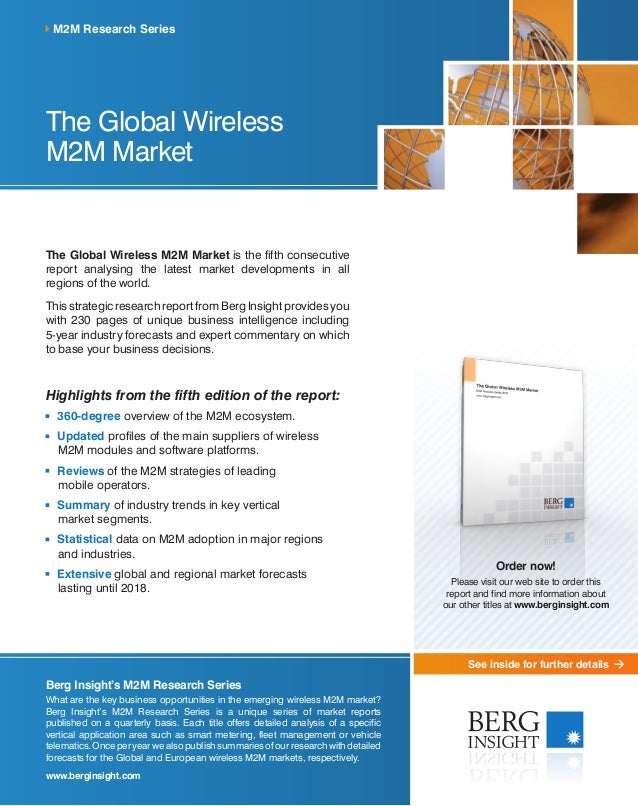 See inside for further details The Global Wireless M2M Market The Global Wireless M2M Market is the fifth consecutive repo...