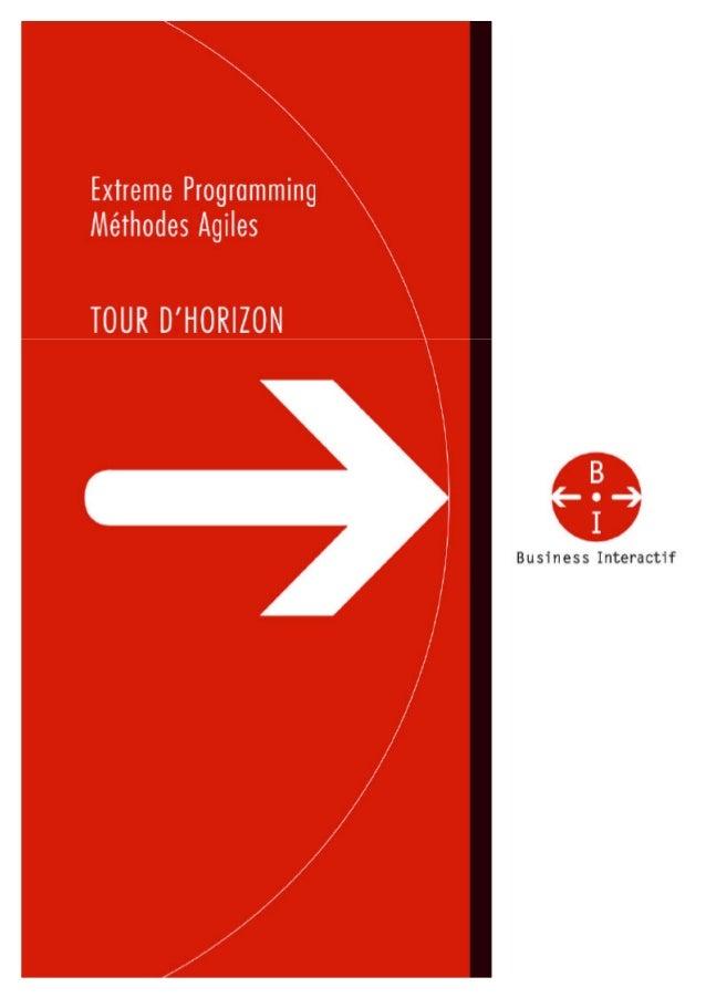 Page 2/72 Business Interactif EXTREME PROGRAMMING - METHODES AGILES : L'ETAT DES LIEUX Référence : MethodesAgiles2001-V1.1...
