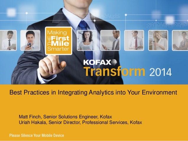 Matt Finch, Senior Solutions Engineer, Kofax Uriah Hakala, Senior Director, Professional Services, Kofax Best Practices in...
