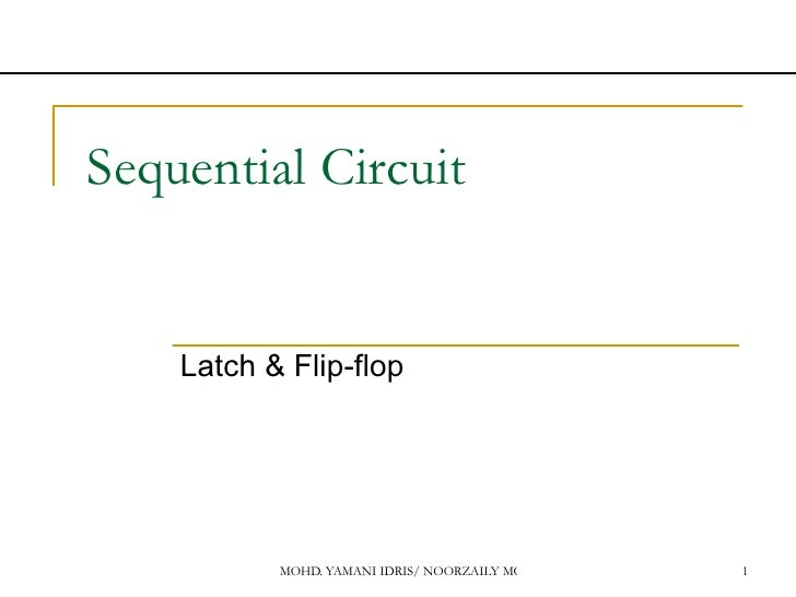 Sequential Circuit  Latch & Flip-flop