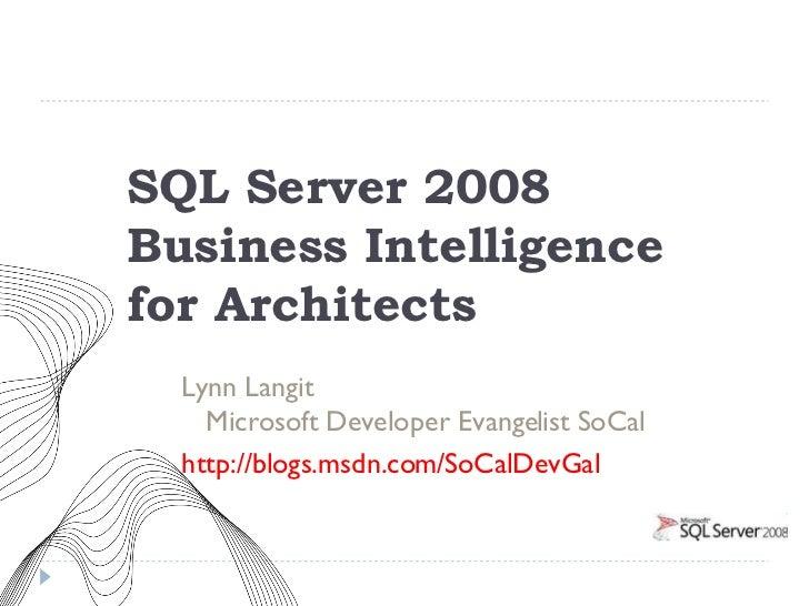 BI in SQL Server 2008 for Architects