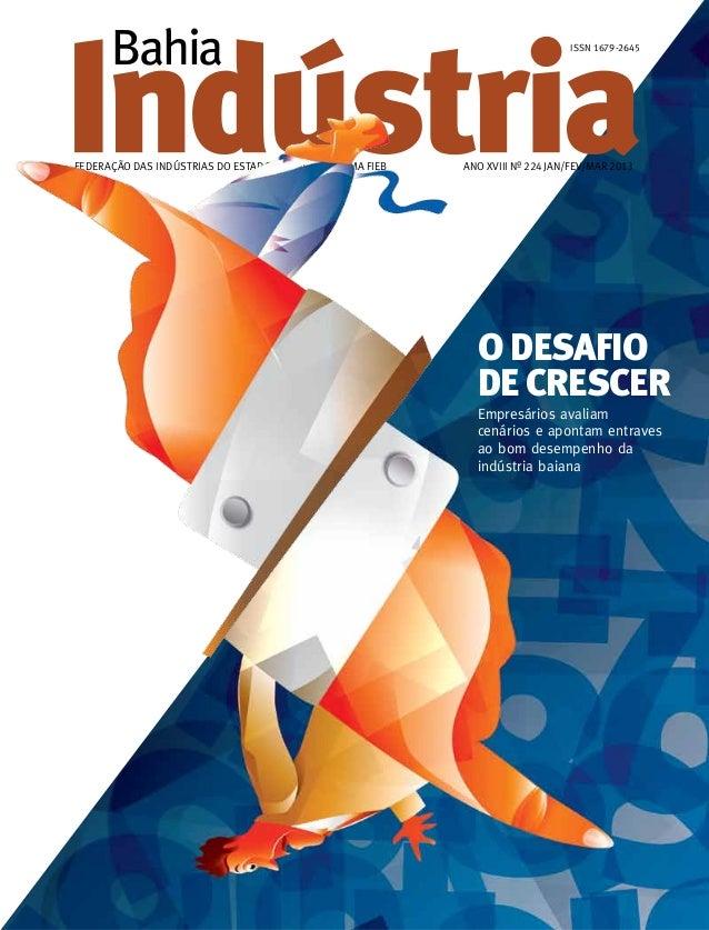 Revista Bahia Indústria - Janeiro | Fevereiro | Março 2013 - ANO XVIII - Nº 224