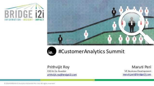 © 2014 BRIDGEi2i Analytics Solutions Pvt. Ltd. All rights reserved Prithvijit Roy CEO & Co-founder prithvijit.roy@bridgei2...
