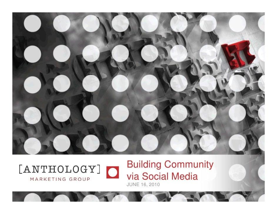 Building Community via Social Media JUNE 16, 2010