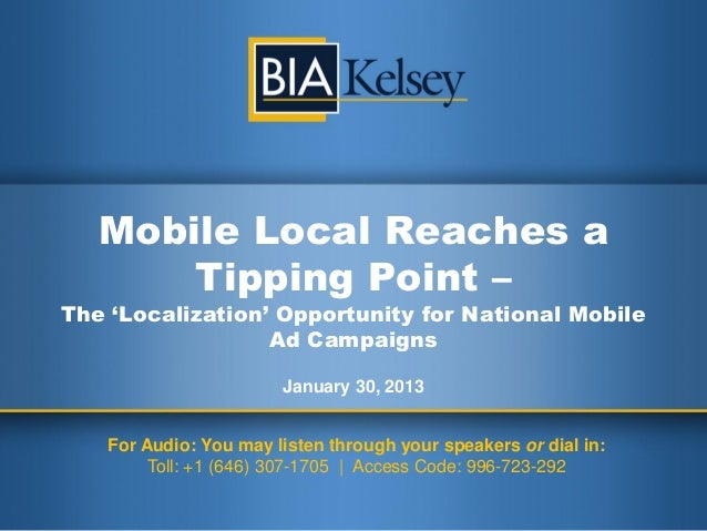 Mobile Local Reaches a       Tipping Point –The 'Localization' Opportunity for National Mobile                  Ad Campaig...