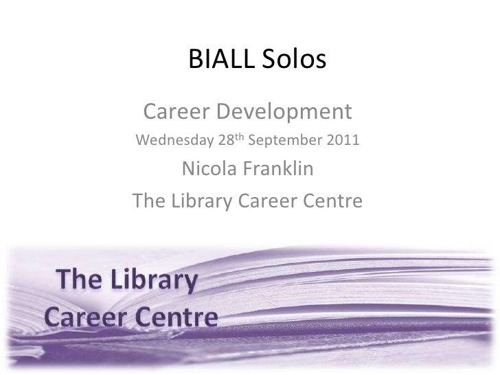 Biall Solos - Career Development - September 2011