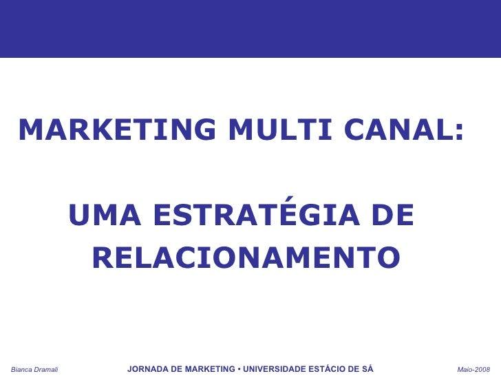 MARKETING MULTI CANAL:  UMA ESTRATÉGIA DE  RELACIONAMENTO
