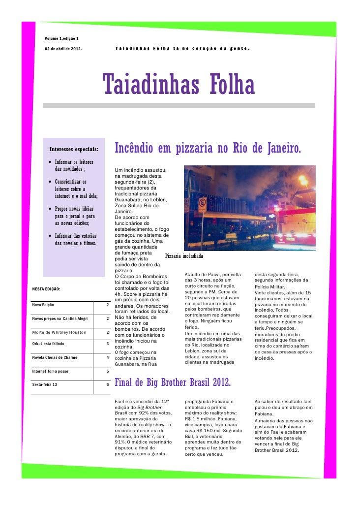 Volume 1,edição 1       02 de abril de 2012.             Taiadinhas Folha ta no coração da gente.                         ...