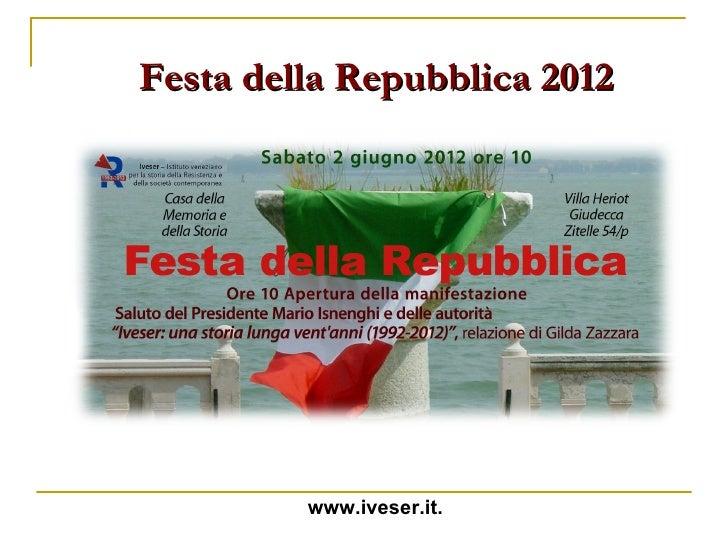 Festa della Repubblica 2012         www.iveser.it.
