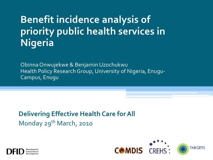 Benefit incidence analysis of priority public health services in NigeriaObinnaOnwujekwe & Benjamin UzochukwuHealth Policy ...