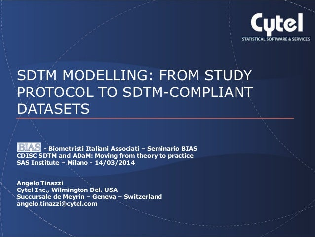 SDTM MODELLING: FROM STUDY PROTOCOL TO SDTM-COMPLIANT DATASETS - Biometristi Italiani Associati – Seminario BIAS CDISC SDT...
