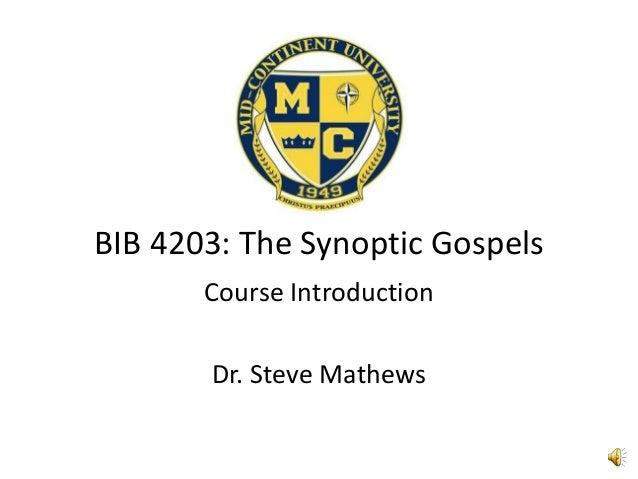 NBIB 4203: The Synoptic Gospels       Course Introduction       Dr. Steve Mathews