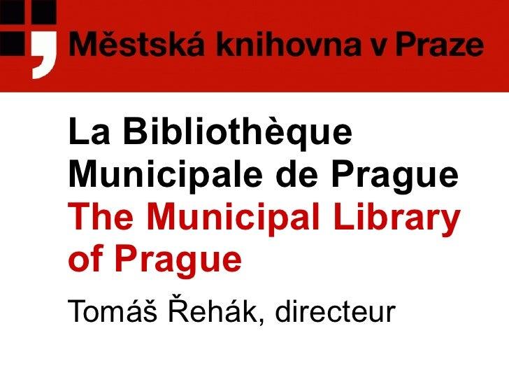 La Bibliothèque Municipale de Prague The Municipal Library of Prague  Tom áš Řehák, direct eur
