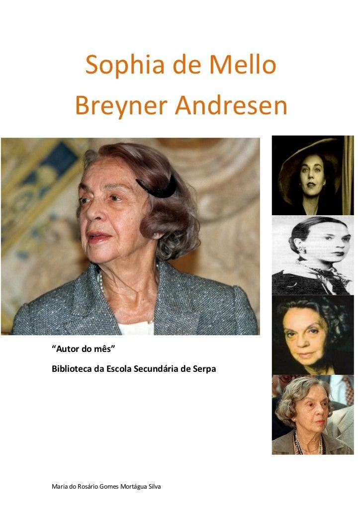 """Sophia de Mello       Breyner Andresen""""Autor do mês""""Biblioteca da Escola Secundária de SerpaMaria do Rosário Gomes Mortágu..."""