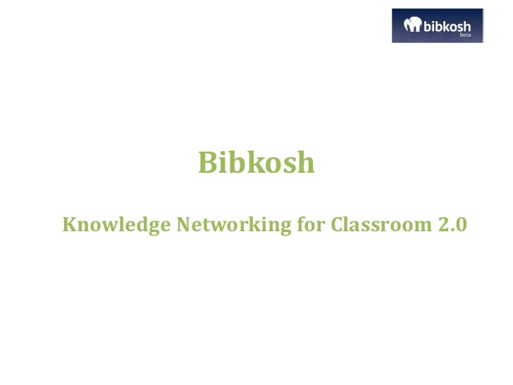 Bibkosh - knowledge networking for classroom 2.0