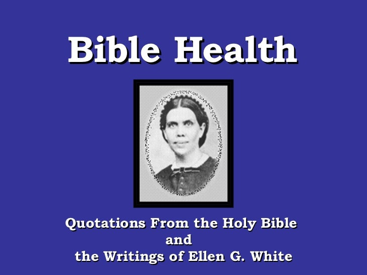 Quotations From the Holy Bible  and  the Writings of Ellen G. White Bible Health