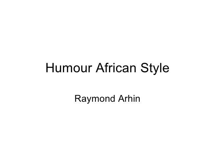 Humour African Style Raymond Arhin
