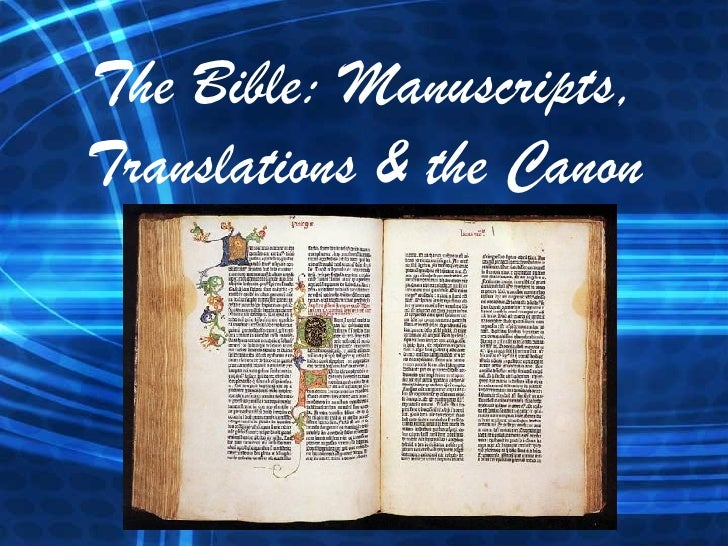 The Bible: Manuscripts, Translations & the Canon