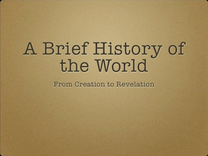 A Brief History of    the World    From Creation to Revelation