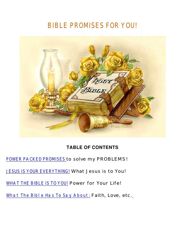 BIBLE PROMISES FOR YOU!                             TABLE OF CONTENTS  POWER PACKED PROMISES to solve my PROBLEMS!  JESUS ...